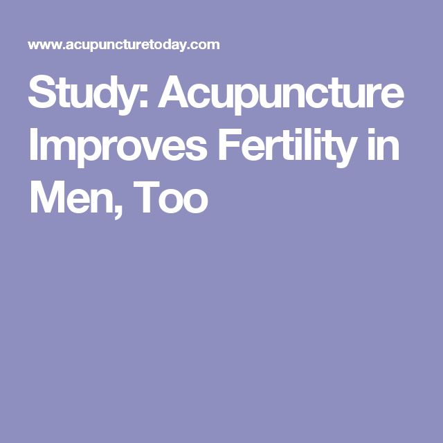 Study: Acupuncture Improves Fertility in Men, Too