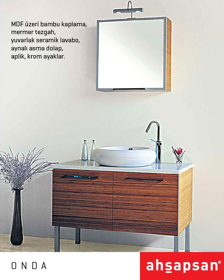 MDF üzeri bambu kaplama, mermer tezgah, yuvarlak seramik lavabo, aynalı asma dolap, aplik, krom ayaklar.  ONDA