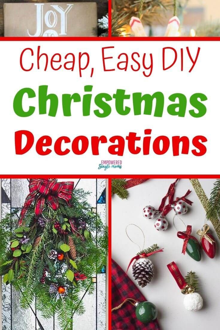 Easy Diy Christmas Decor Ideas To Make Yourself You Will Find Lots Of Ideas For A Rusti Christmas Decor Diy Cheap Diy Christmas Decorations Easy Christmas Diy