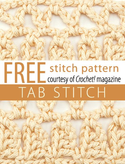 Crochet Stitches Magazine : Tab Stitch Pattern from Crochet! magazine. Download here: http://www ...