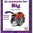 "Adjectives: ""Big"" Picture Thesaurus. 53 synonyms."