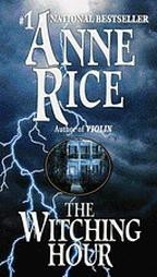 The Witching Hour, By Anne Rice