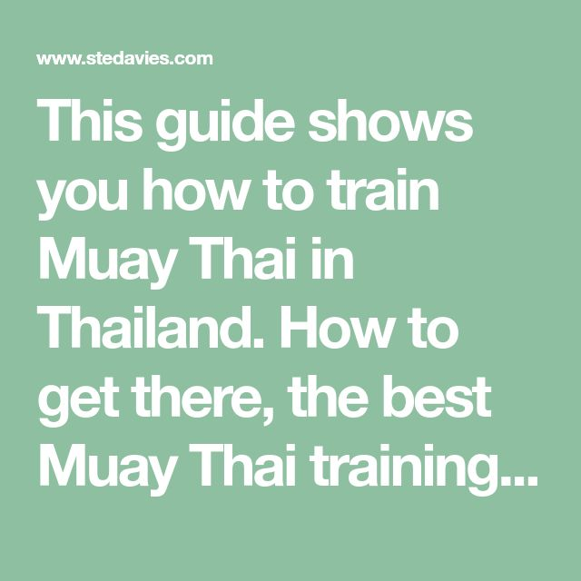 This Guide Shows You How To Train Muay Thai In Thailand