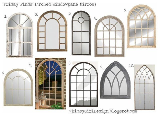 Whimsy Girl Design: Friday Finds... Arched Window Pane mirrors with  shopable links