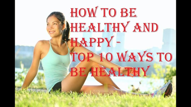 How to be #healthy and #happy - Top 10 ways to be healthy and happy https://youtu.be/HY_oISIql-E