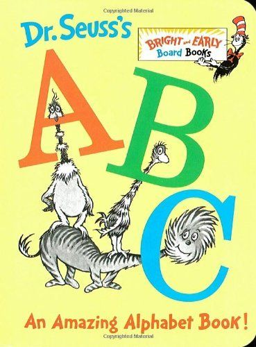 Girls loved this one too    Dr. Seuss's ABC: An Amazing Alphabet Book! by Dr. Seuss