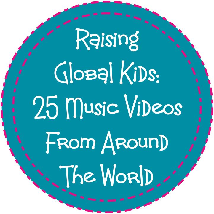 Raising Global Kids: Music Videos From Around the World - Such a great way to share different cultures with our kids and get them up moving and wiggling!