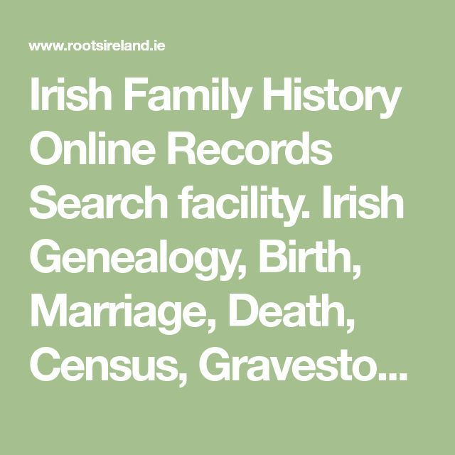 Irish Family History Online Records Search facility. Irish Genealogy, Birth, Marriage, Death, Census, Gravestone, Baptism, Church, Parish, online records for Ireland