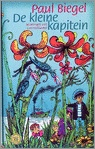 (B) De Kleine Kapitein - Paul Biegel - 2014 - Een reis met een schip, dat gemaakt is van een potkachel, een badkuip, een stoelpoot en een fietsketting moet wel avontuurlijk zijn. De kleine kapitein, Dikkie Druif, Marinka en Bange Toontje beleven dan ook de meest onwaarschijnlijke dingen. Vanaf ca. 7 jaar.