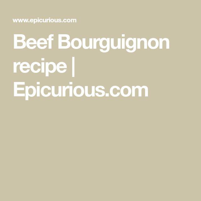 Beef Bourguignon recipe | Epicurious.com