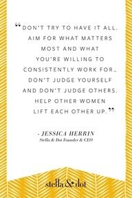 #Quote from Jessica Herrin, Founder & CEO of Stella & Dot. So true....why do other #women always judge other women.