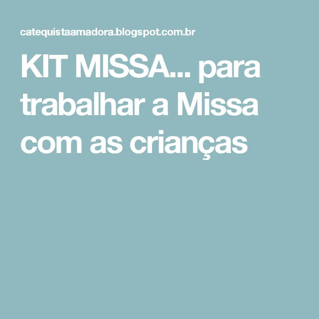 KIT MISSA... para trabalhar a Missa com as crianças