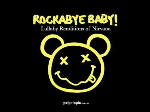 Baby Nirvana Rockabye Baby Lullaby Renditions Of