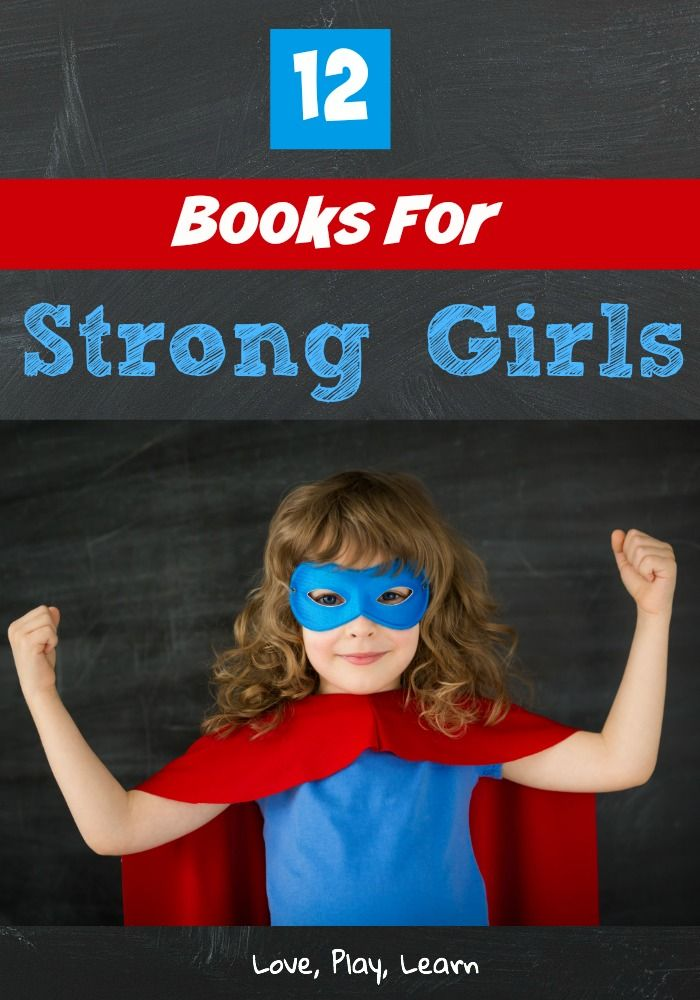 Picture books about strong girls that will help your daughter be empowered and inspired!