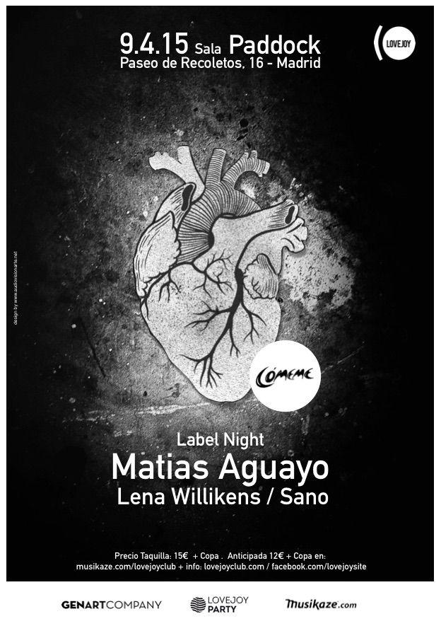 COMEME LABEL NIGTH: MATIAS AGUAYO+ LENA WILLIKENS+ SANO 9 de Abril de 2015 Sala Paddock Madrid (ESPAÑA)