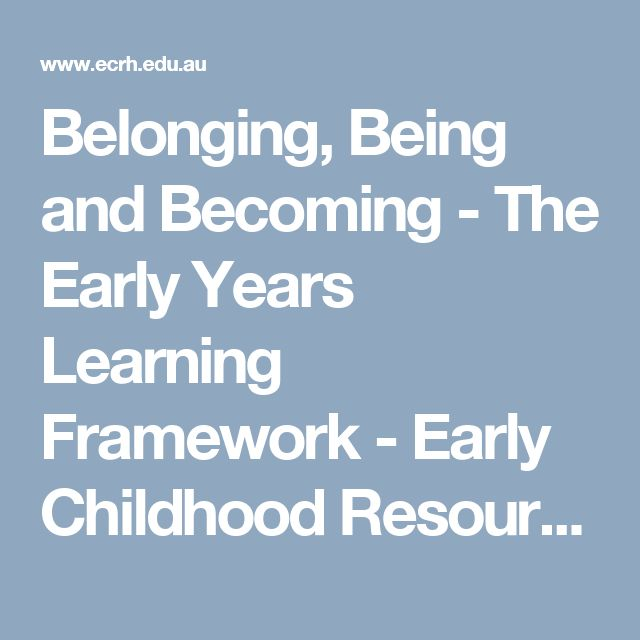 Belonging, Being and Becoming - The Early Years Learning Framework  - Early Childhood Resource Hub