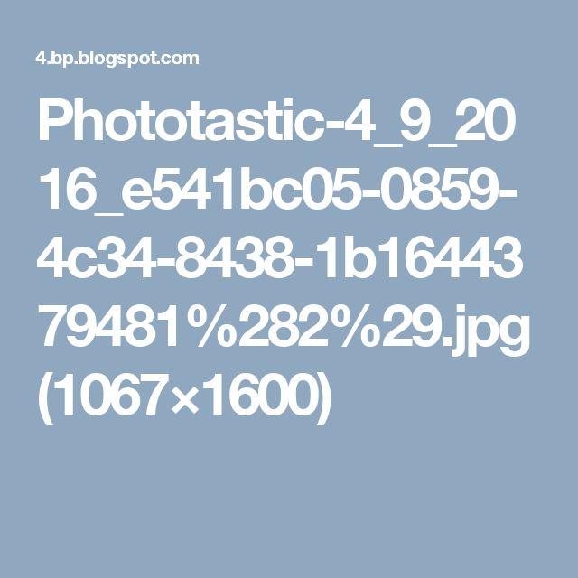 Phototastic-4_9_2016_e541bc05-0859-4c34-8438-1b1644379481%282%29.jpg (1067×1600)