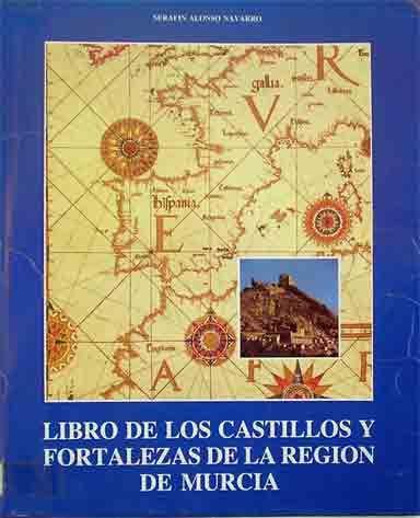 Libro de los castillos y fortalezas de la Región de Murcia.-- Murcia : Asociación Nacional de Amigos de los Castillos, 1990.-- 310 p : il. -- Signatura: 7(E.33)/ALO /lib