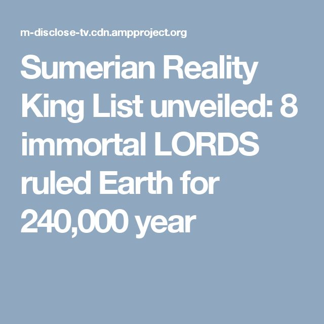 Sumerian Reality King List unveiled: 8 immortal LORDS ruled Earth for 240,000 year
