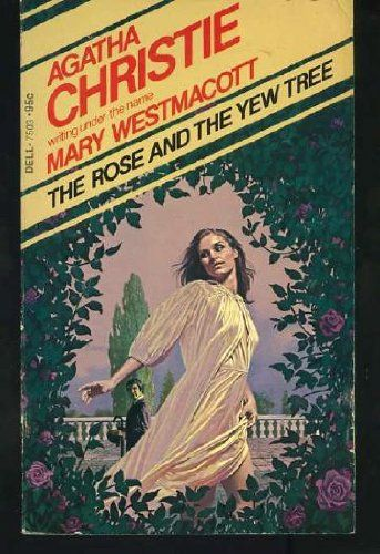 The Rose and the Yew Tree by Mary Westmacott AKA Agatha Christie
