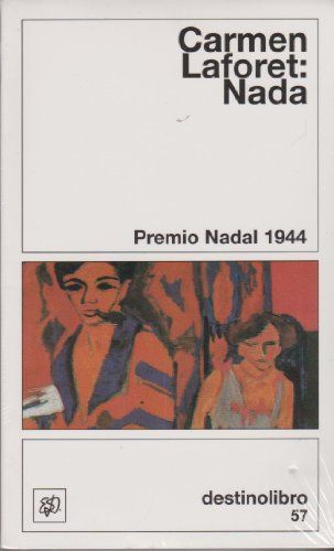 "1944: ""Nada"" de Carmen Laforet. http://kmelot.biblioteca.udc.es/search~S10*gag?/tnada/tnada/1%2C11%2C16%2CB/exact&FF=tnada&1%2C4%2C/indexsort=-"