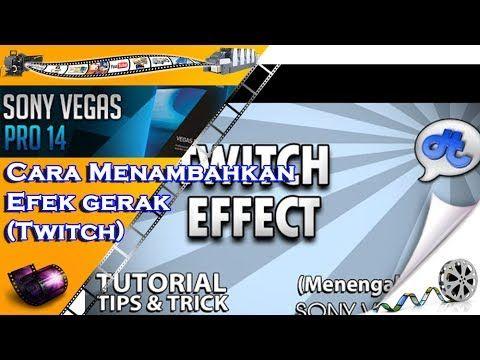 Cara Menambahkan Efek gerak (Twitch) di Sony Vegas Pro.