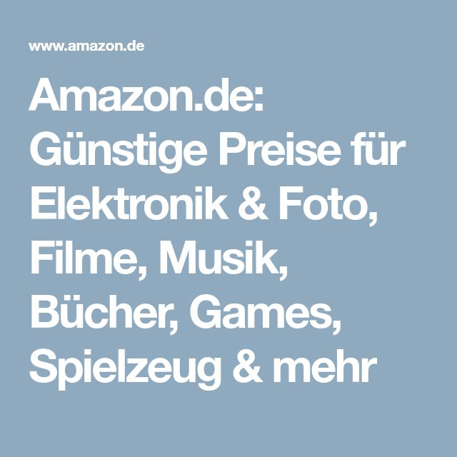 Amazon.de: Günstige Preise für Elektronik & Foto, Filme, Musik, Bücher, Games, Spielzeug & mehr