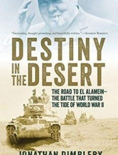 Destiny in the desert: the road to El Alamein: the battle that turned the tide of World War II free download by Dimbleby Jonathan ISBN: 9781605986234 with BooksBob. Fast and free eBooks download.  The post Destiny in the desert: the road to El Alamein: the battle that turned the tide of World War II Free Download appeared first on Booksbob.com.