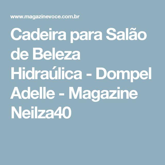 Cadeira para Salão de Beleza Hidraúlica - Dompel Adelle - Magazine Neilza40
