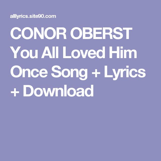 CONOR OBERST You All Loved Him Once Song + Lyrics + Download