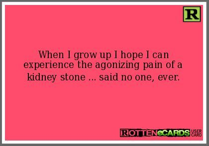 Kidney Stones Funny on Pinterest | Kidney Stone Humor, Dialysis ...