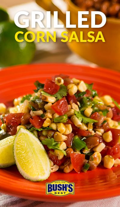 58 best grilling what to bring to a cookout images on pinterest bushs grilled corn salsa forumfinder Image collections