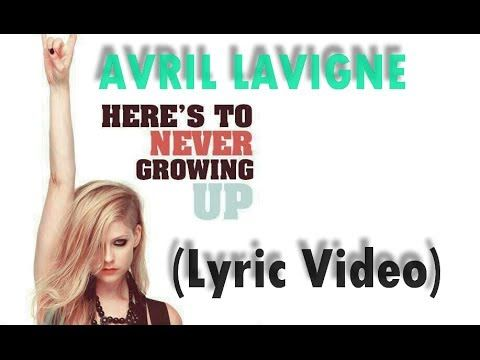 Avril Lavigne - Here's To Never Growing Up (Lyric Video) - YouTube