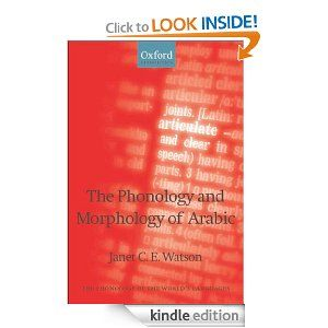 The Phonology and Morphology of Arabic (Phonology of the World's Languages) by Janet C. E. Watson. $26.58. Publisher: OUP Oxford (November 1, 2007). Author: Janet C. E. Watson. 322 pages