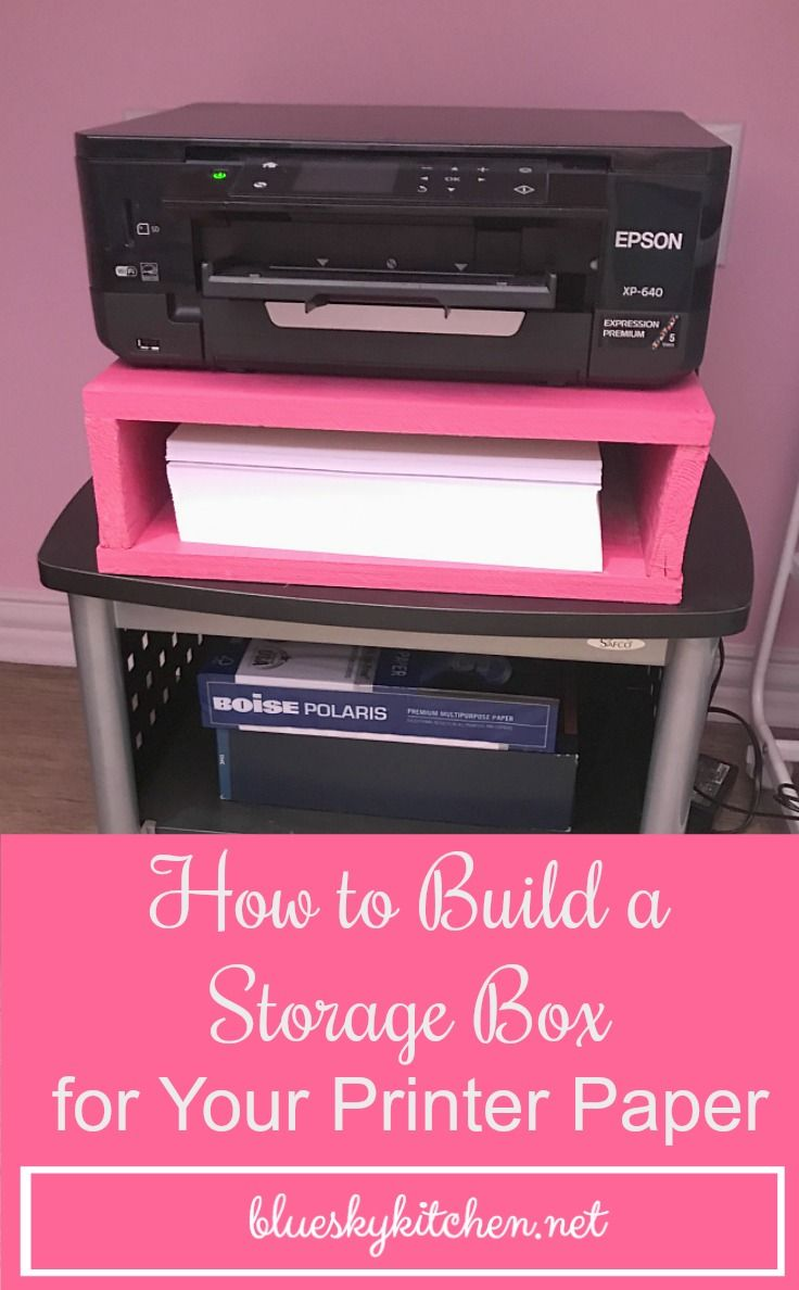 How to Build a Storage Box for Your Printer Paper. If you need a place to store extra paper for your printer, here's a simple plan to build a storage box.