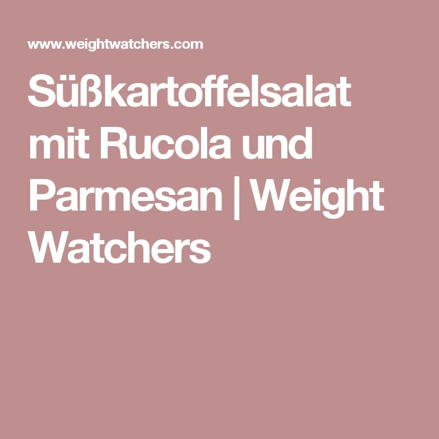 Süßkartoffelsalat mit Rucola und Parmesan | Weight Watchers