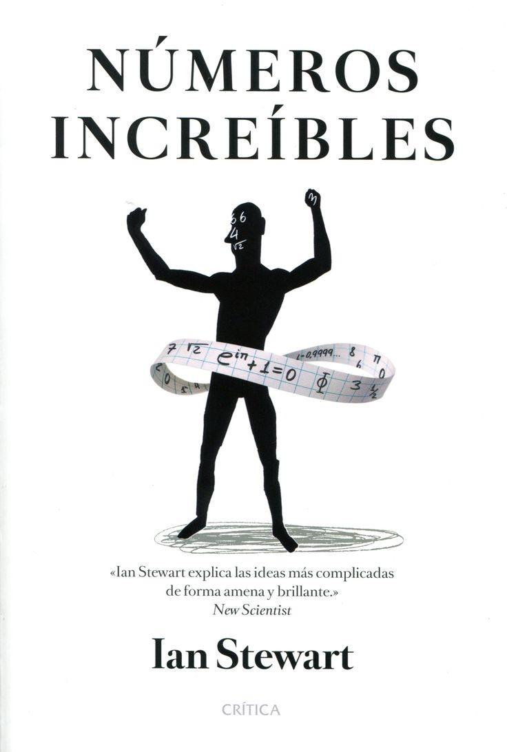 Números increíbles / Ian Stewart ; traducción castellana de Laura Sánchez.. -- 1 ed.. -- Barcelona : Crítica, 2016. Ver localización en la Biblioteca de la ULL http://absysnetweb.bbtk.ull.es/cgi-bin/abnetopac01?TITN=539687