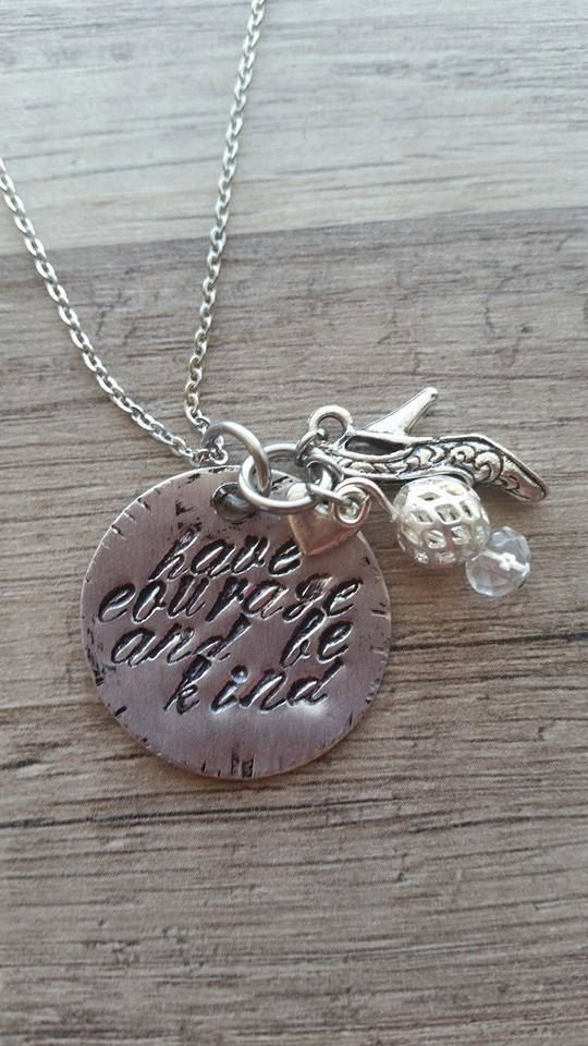 "New Cinderella Inspired,""Have Courage and be Kind "" Necklace https://www.etsy.com/ca/listing/223987803/new-cinderella-inspiredhave-courage-and?ref=market"