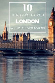 10 tourist activities you should skip in #London (and what to do instead)