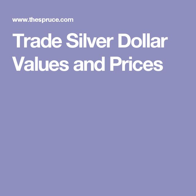 Trade Silver Dollar Values and Prices