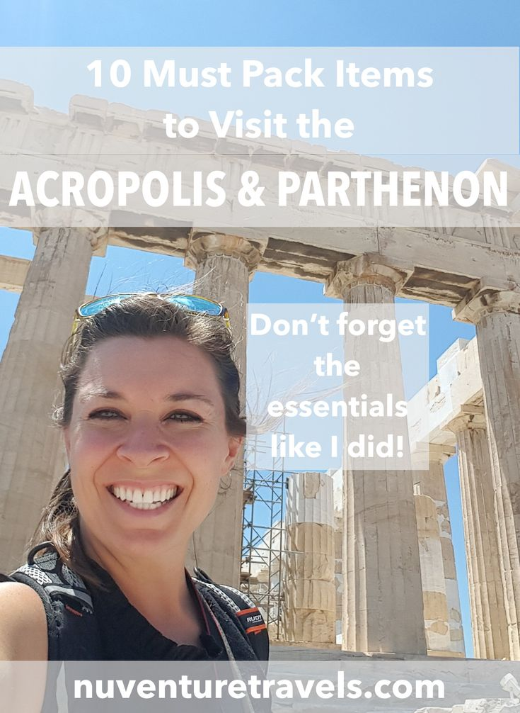 Read these 10 Must Pack Items to Visit the Acropolis and Parthenon before you go. Don't forget the essentials like I did! From nuventuretravels.com at http://nuventuretravels.com/blog/10-things-to-pack-when-visiting-the-parthenon-in-athens-greece