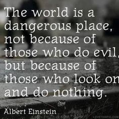 Albert Einstein Quote quotes world celebrity evil place albert einstein celebrity quotes dangerous einstein quotes and as Evil says only Weak Mined Uneducated Humans Except Us To Experiment On Them and They We Are Handing Out Candy. True