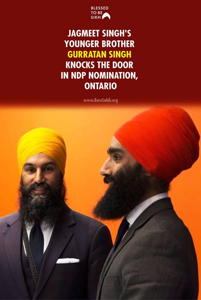 Blessedtobesikh Jagmeet Singh S Younger Brother Gurratan Knocks The Door In Ndp Nomination Ontario Gurratan Singh The Younger Bro Ontario Younger Brampton