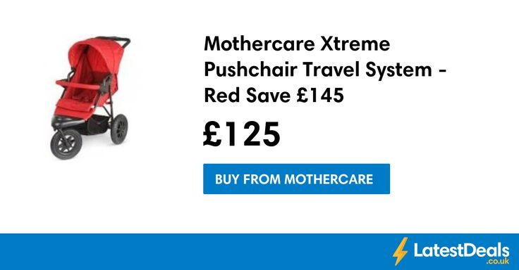 Mothercare Xtreme Pushchair Travel System - Red Save £145, £125 at Mothercare