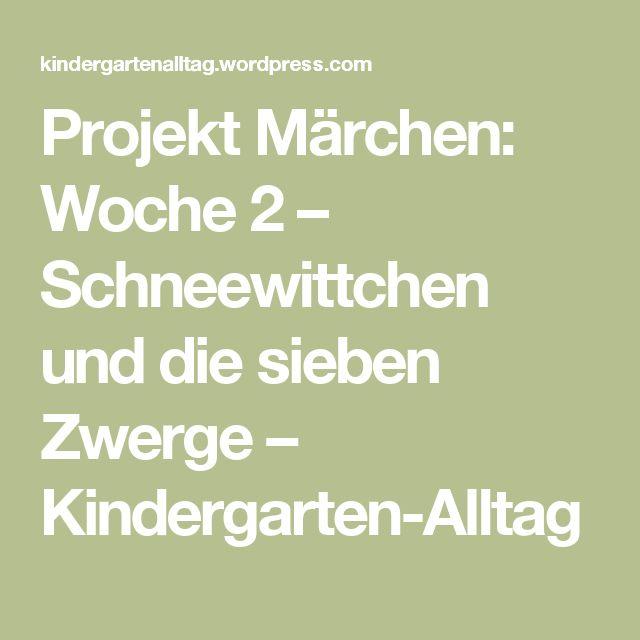 Projekt Märchen: Woche 2 – Schneewittchen und die sieben Zwerge – Kindergarten-Alltag