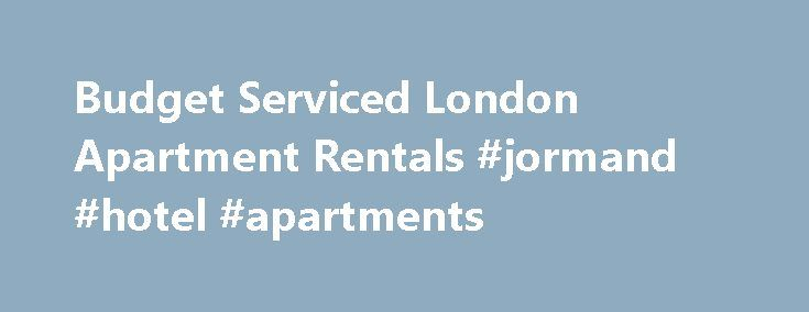Budget Serviced London Apartment Rentals #jormand #hotel #apartments http://apartment.remmont.com/budget-serviced-london-apartment-rentals-jormand-hotel-apartments/  #apartment in london # Budget Serviced London Apartment Rentals We have a range of Short and Long Term Budget accommodation available for rent, in some of the most desirable locations in Central London and the UK. For more information about facilities and rates at our Budget Apartments, click on the apartment name shown below…
