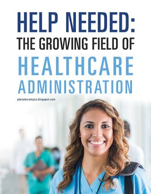Help Needed! The Growing Field of Healthcare Administration - Planet eCampus
