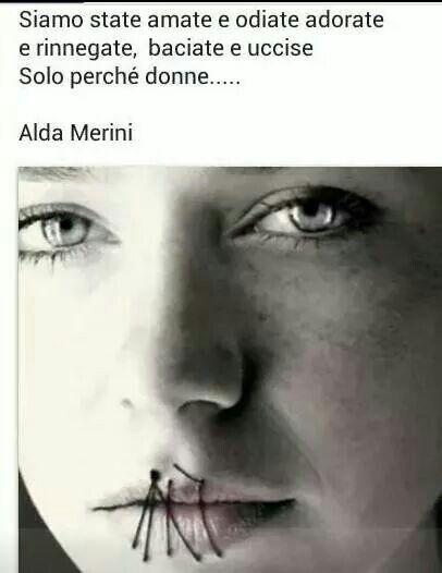 Solo perchè donne ....Alda Merini.