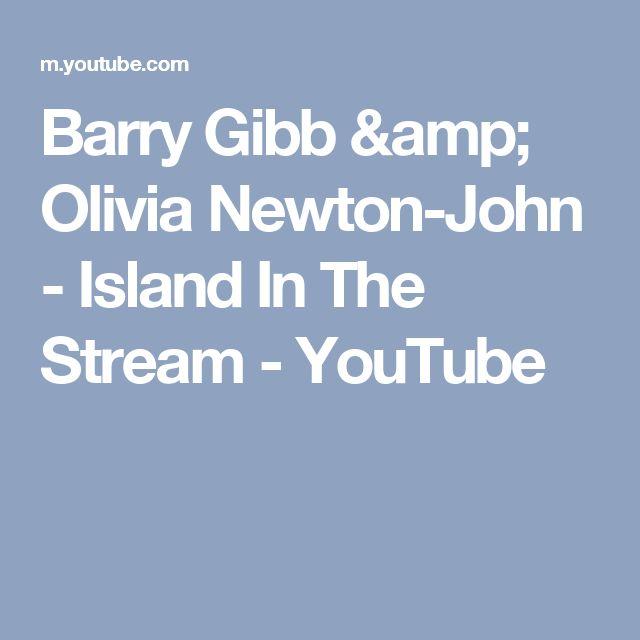 Barry Gibb & Olivia Newton-John - Island In The Stream - YouTube