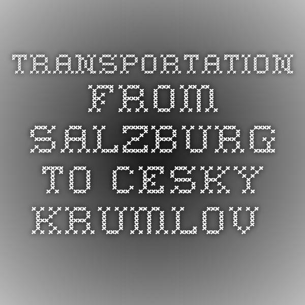 transportation from Salzburg to Cesky Krumlov -